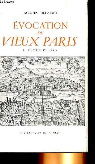 EVOCATION DU VIEUX PARIS TOME 1 : LE COEUR DE PARIS