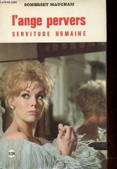 L'ANGE PERVERS, SERVITUDE HUMAINE