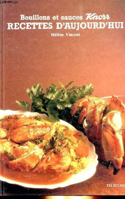 Bouillons et sauces knorr recette d aujourd hui helene - Recette laurent mariotte aujourd hui ...