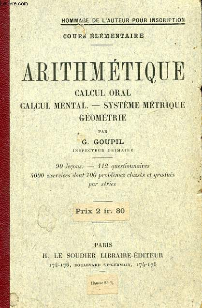 ARITHMETIQUE CALCUL ORAL, CALCUL MENTAL. SYSTEME METRIQUE GEOMETRIQUE.