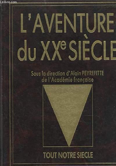 L'AVENTURE DU XXe SIECLE - LE TEMPS DES GUERRES 1900-1945
