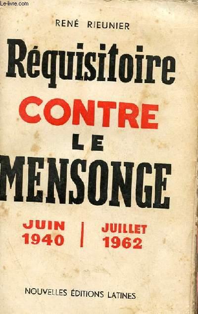REQUISITOIRE CONTRE LE MENSONGE JUIN 1940 - JUILLET 1962