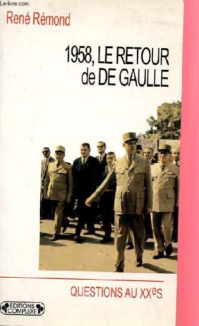1958, LE RETOUR DE DE GAULLE