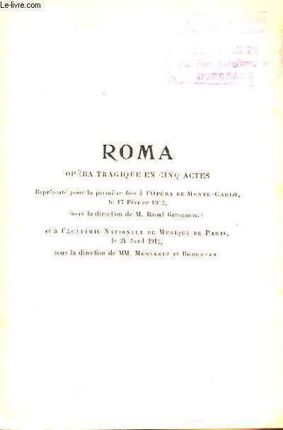 ROMA OPERA TRAGIQUE EN CING ACTES DE HENRI CAIN D'APRES ROME VAINCUE, D'ALEXANDRE PARODI