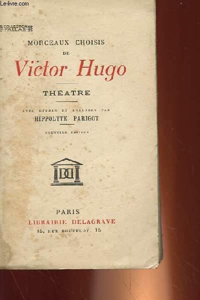 MORCEAUX CHOISIS DE VICTOR HUGO, THEATRE