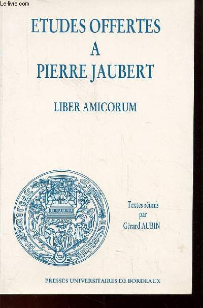ETUDES OFFERTES A PIERRE JAUBERT, LIBER AMICORUM
