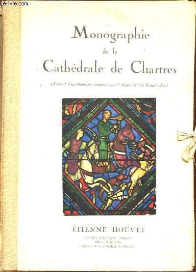 MONOGRAPHIES DE LA CATHEDRALE DE CHARTRES (EXTRAIT D'UN OUVRAGE COURONNE PAR L'ACADEMIE DES BEAUX-ARTS)