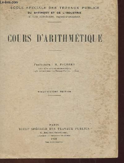 COURS D'ARITHMETIQUE (ECOLE SPECIALE DES TRAVAUX PUBLICS DU BATIMENT ET DE L'INDUSTRIE)
