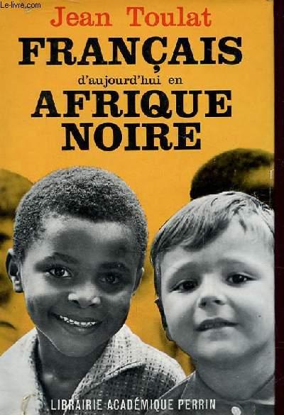 FRANCAIS D'AUJOURD'HUI EN AFRIQUE NOIRE