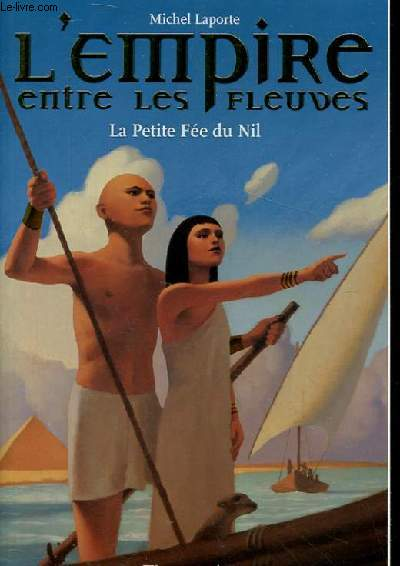 L'EMPIRE ENTRE LES FLEUVES - LA PETITE FEE DU NIL
