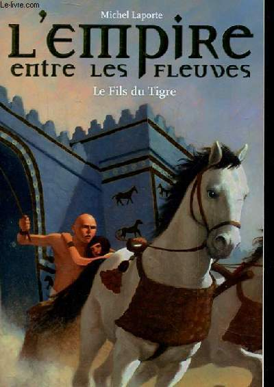 L'EMPIRE ENTRE LES FLEUVES - LE FILS DU TIGRE