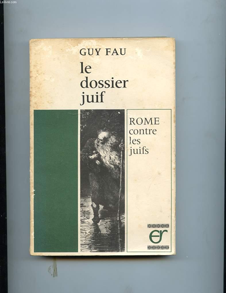 LE DOSSIER JUIF. ROME CONTRE LES JUIFS