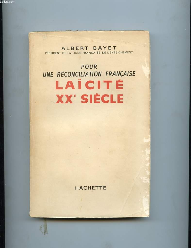 POUR UNE RECONCILIATION FRANCAISE. LAICITE XXe SIECLE