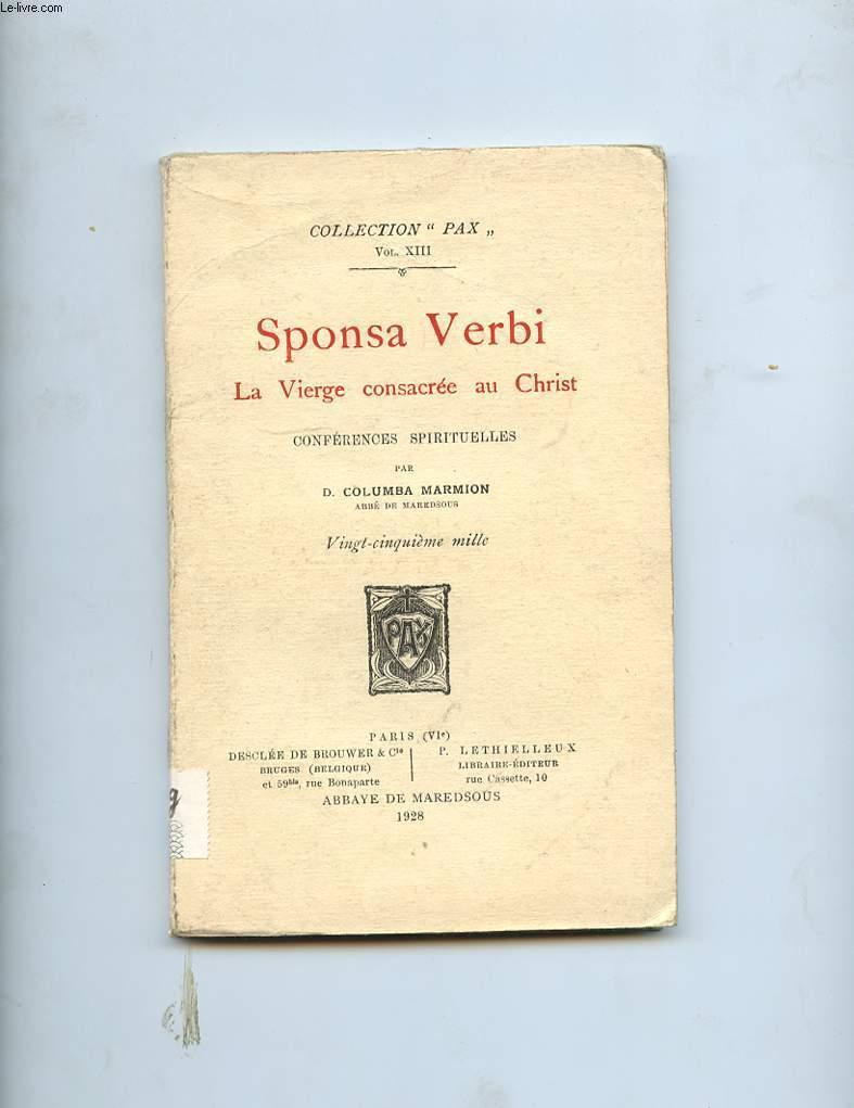 SPONSA VERBI. LA VIERGE CONSACREE AU CHRIST. CONFERENCES SPIRITUELLES