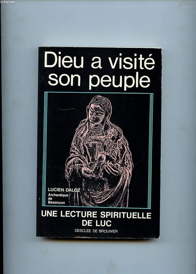 DIEU A VISITE SON PEUPLE. UNE LECTURE SPIRITUELLE DE LUC