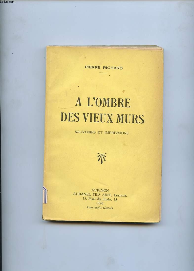 A L'OMBRE DES VIEUX MURS. SOUVENIRS ET IMPRESSIONS