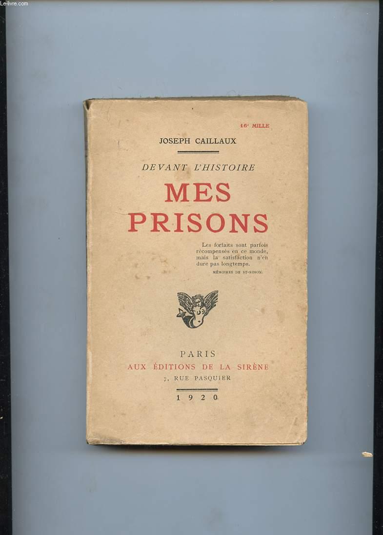DEVANT L'HISTOIRE. MES PRISONS.