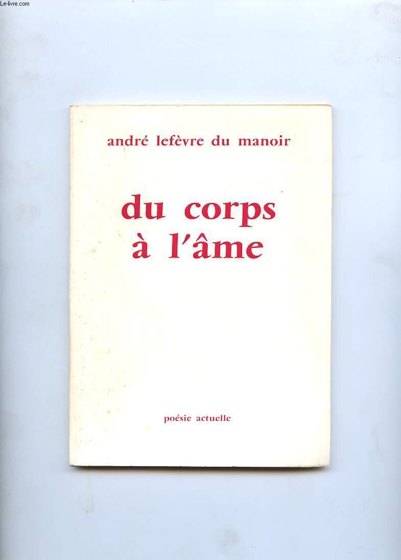 DU CORPS A L'AME