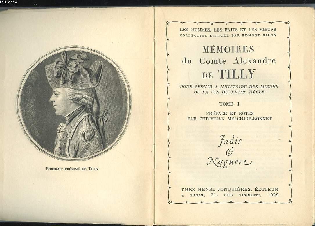 MEMOIRES DU COMTE ALEXANDRE DE TILLY. 2 TOMES. POUR SERVIR A L'HISTOIRE DES MOEURS DE LA FIN DU XVIIIe SIECLE
