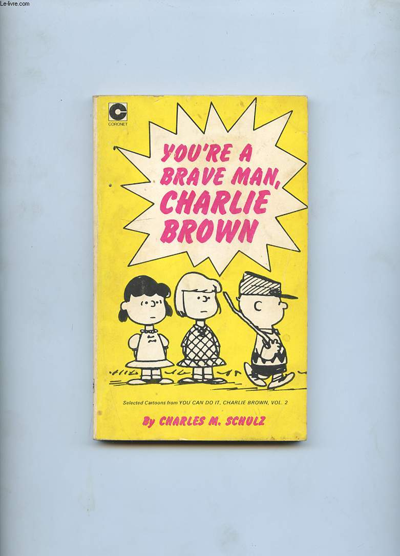 YOU'RE A BRAVE MAN CHARLIE BROWN