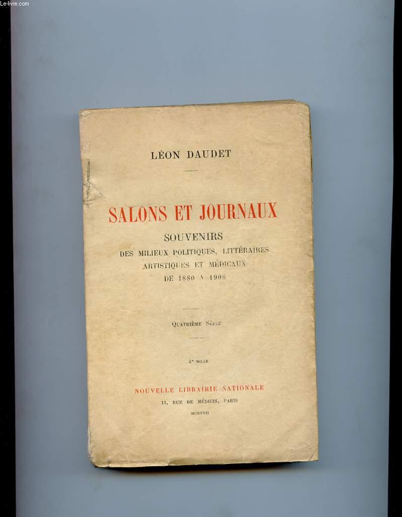 SALONS ET JOURNAUX. SOUVENIRS DES MILIEUX LITTERAIRES, POLITIQUES, ARTISTIQUES ET MEDICAUX DE 1880 A 1908