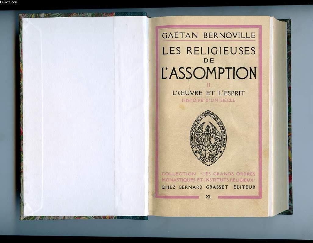 LES RELIGIEUSES DE L'ASSOMPTION TOME 2. L'OEUVRE ET L'ESPRIT. HISTOIRE D'UN SIECLE