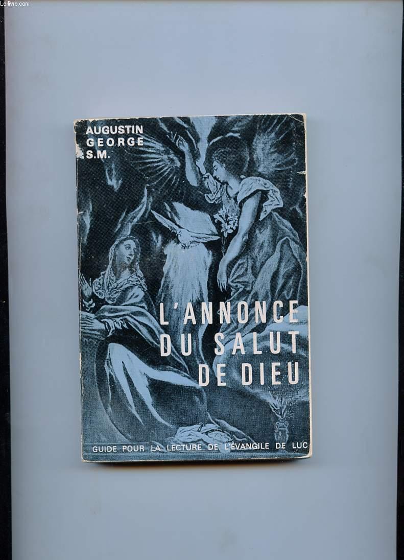 L'ANNONCE DU SALUT DE DIEU. LECTURE DE L'EVANGILE DE LUC