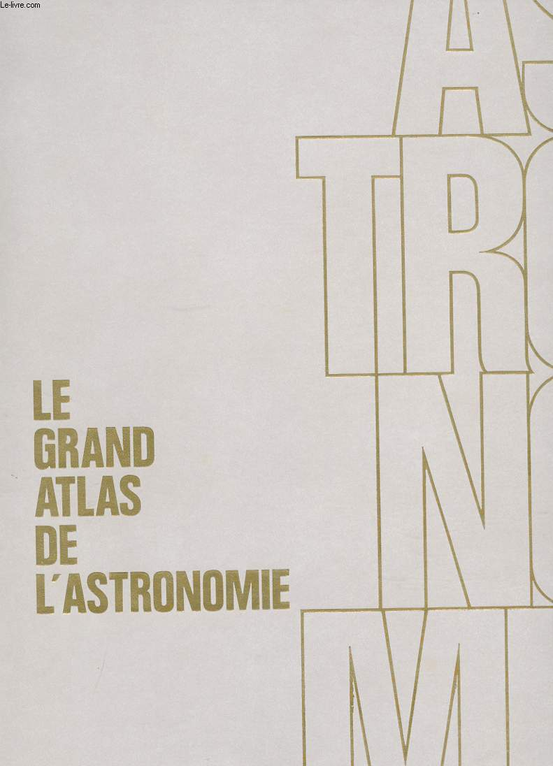 Le grand atlas de l astronomie