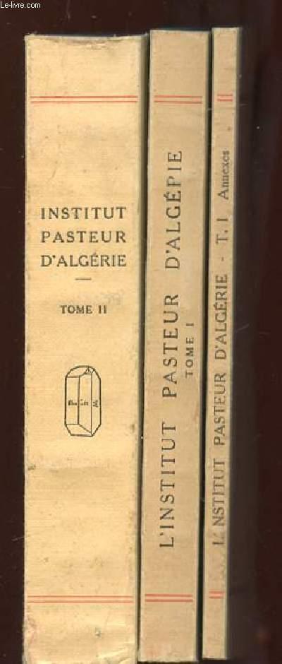 2 TOMES EN 3 VOLUMES. NOTICE SUR L INSTITUT PASTEUR D ALGERIE TOME 1: RECHERCHES SCIENTIFUQYES ENSEIGNEMENT ET MISSIONS APPLICATIONS PRATIQUES 1900 - 1934. VOLUME 2: TOME 1 ANNEXES. TOME 2: RECHERCHES SCIENTIFIQUES 1935 - 1949.
