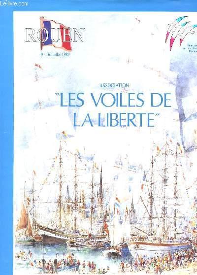 ASSOCIATION LES VOILES DE LA LIBERTE. OUVRAGE OUFFICIEL. ROUEN 9 - 16 JUILLET 1989.