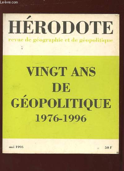VINGT ANS DE GEOPOLITIQUE. TABLES ET SOMMAIRES DE 1976 - 1996.