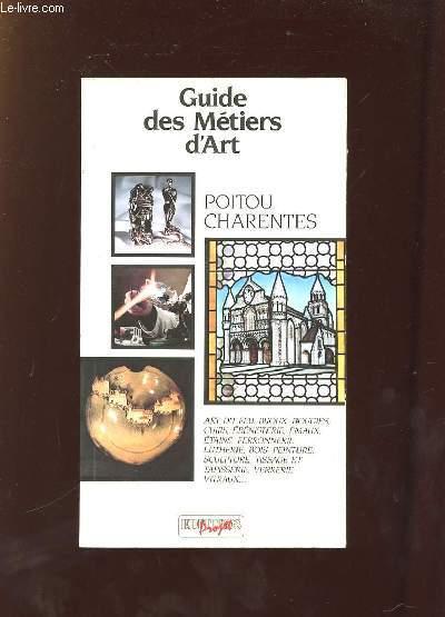 GUIDE DES METIERS D ART. POITOU CHARENTE.
