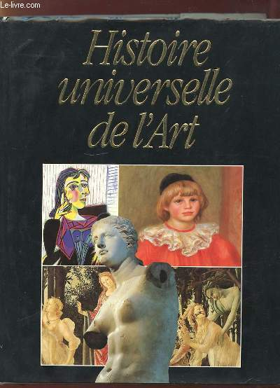 HISTOIRE UNIVERSELLE DE L ART.