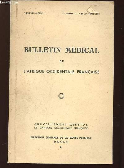 BULLETIN MEDICAL DE L AFRIQUE OCCIDENTALE FRANCAISE TOME VII FASCICULE 1. 1950.