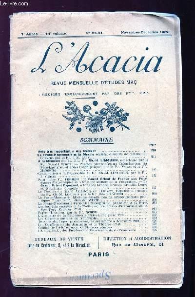 L ACACIA N° 83 - 84. NOVELBRE DECEMBRE 1909. SOMMAIRE: LA FRANC MACONNERIE ET LA MORALE SOCIALE, LA FRANC MACONNERIE FRANCAISE TRIOMPHANTE, L ANNUAIRE DE LA MACONNERIE UNIVERSELLE POUR 1910...