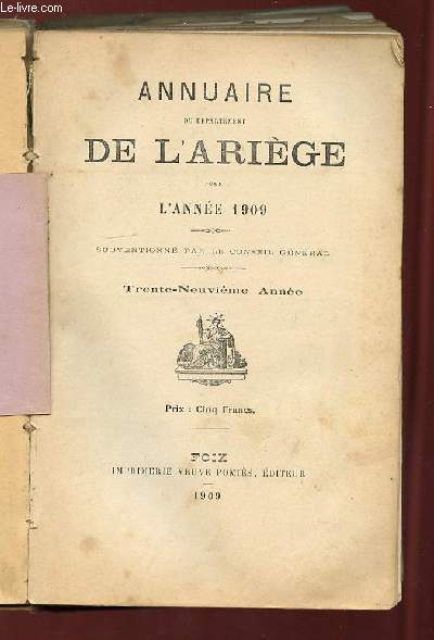 ANNUAIRE DU DEPARTEMENT DE L ARIEGE POUR L ANNEE 1909. 39em ANNEE.