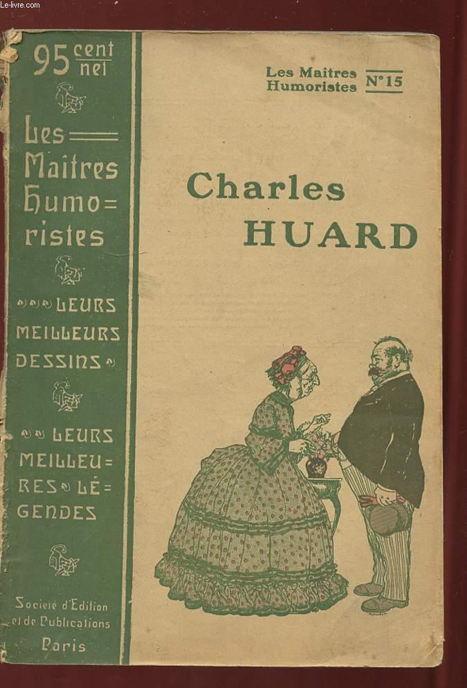 LES MAITRES HUMORISTES N° 15. CHARLES HUARD.