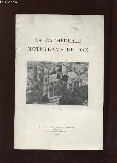 LA CATHEDRALE NOTRE DAME DE DAX.