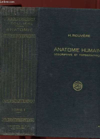 ANATOMIE HUMAINE DESCRIPTIVE ET TOPOGRAPHIQUE TOME 1 TETE, COU ET TRONC.