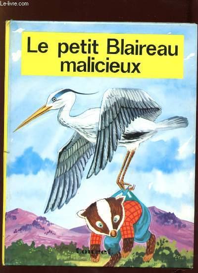 LE PETIT BLAIREAU MALICIEUX.