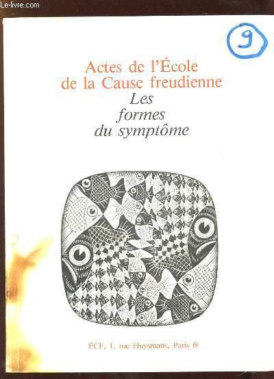 ACTES DE L ECOLE DE LA CAUSE FREUDIENNE. LES FORMES DU SYMPTOME.