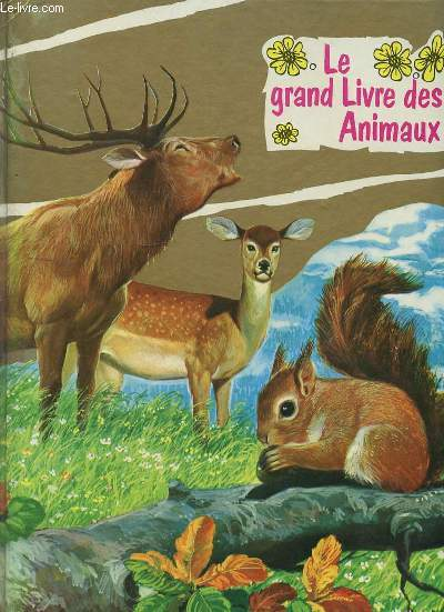 LE GRAND LIVRE DES ANIMAUX. LES ANIMAUX DE LA SAVANE.