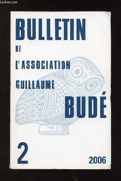 BULLETIN DE L ASSOCIATION GUILLAUME BUDE N° 2. 2006. SOMMAIRE: PARMENIDE LE ROI DE L EMPEREUR, ARISTOTE AU BRESIL, QU EST CE QU UN DIEU GREC...
