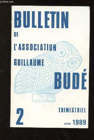 BULLETIN DE L ASSOCIATION GUILLAUME BUDE N° 2 JUIN 1989. SOMMAIRE: LA PERSUASION ET LE SACRE CHEZ GORGIAS PAR MARIE PIERRE NOEL, CORNEILLE ET LE SENS DU SACRE PAR ROBERT GARAPON, LE SACRE DANS LA PENSEE DE PASCAL...