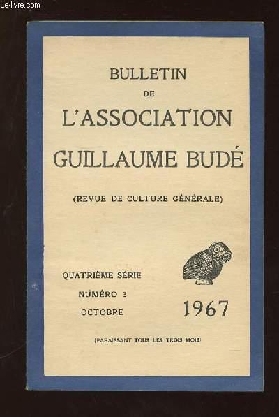 BULLETIN DE L ASSOCIATION GUILLAUME BUDE N° 3 OCTOBRE 1967. SOMMAIRE: ATHALIE OU LA RESURRECTION D UN ENFANT, LAMARTINE ET LE PERE ENFANTIN PAR LETESSIER F...