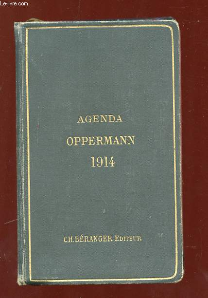 AGENDA OPPERMANN 1914 A L USAGE DES INGENIEURS, ARCHITECTES, AGENTS VOYERS, CONDUCTEURS DE TRAVAUX, MECANICIENS, INDUSTRIELS ENTREPRENEURS...