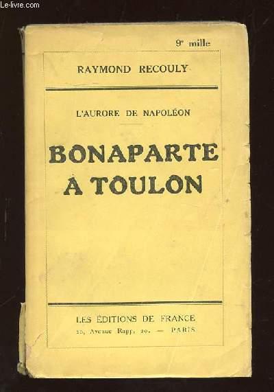 BONAPARTE A TOULON.