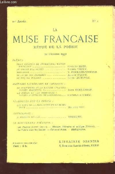 LA MUSE FRANCAISE N° 2 DU 10 FEVRIER 1931. SOMMAIRE: DEUX SONNETS DE PETRARQUE HYMNE D APOLLON, AU CHANT DES ALIZES, LE SACRE DES INFIRMES, LE VOYAGE D ASSISE...