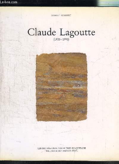CLAUDE LAGOUTTE 1935-1990- CENTRE REGIONAL DES LETTRES D AQUITAINE