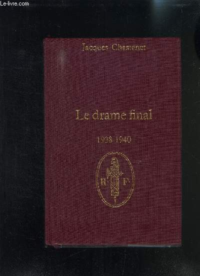 LE DRAME FINAL 1938-1940- CENT ANS DE REPUBLIQUE- TOME SEPTIEME